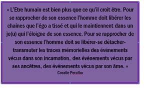 Citation de Coralie Peralbo psychologue, psychothérapeute maitre-Reiki. La transcendance de l'égo pour devenir conscience